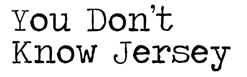 You Don't Know Jersey